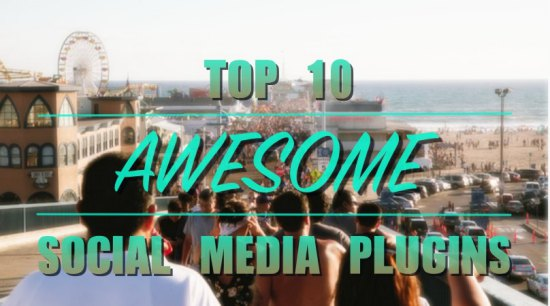 Top 10 Awesome Social Media Plugins