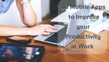 10 Mobile Apps to Improve your Productivity at Work