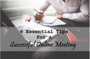 6 Essential Tips for a Successful Online Meeting