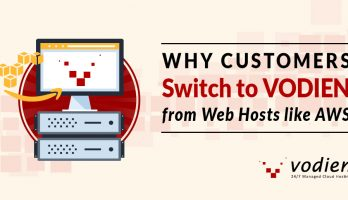 Why Customers Switch to Vodien from Other Web Hosts like AWS