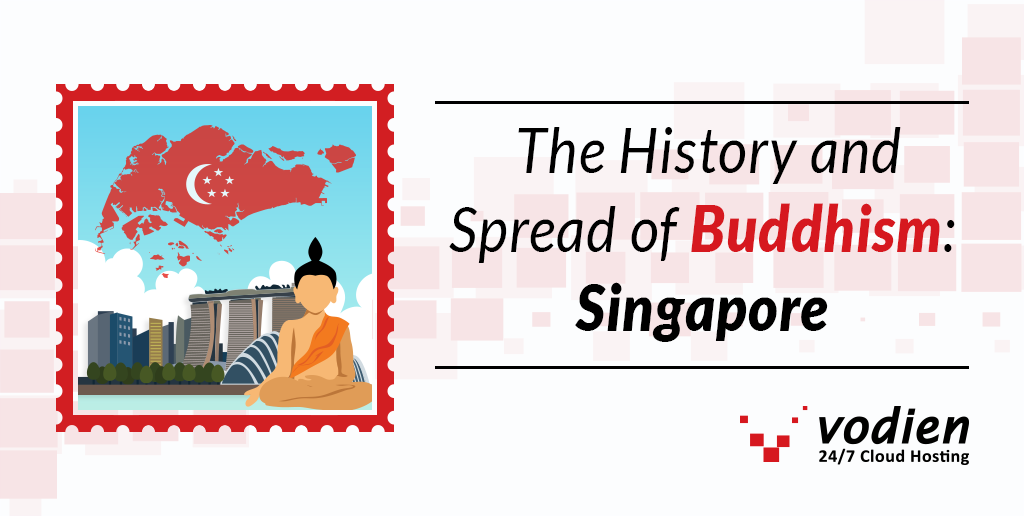 The History and Spread of Buddhism: Singapore – Vodien Blog